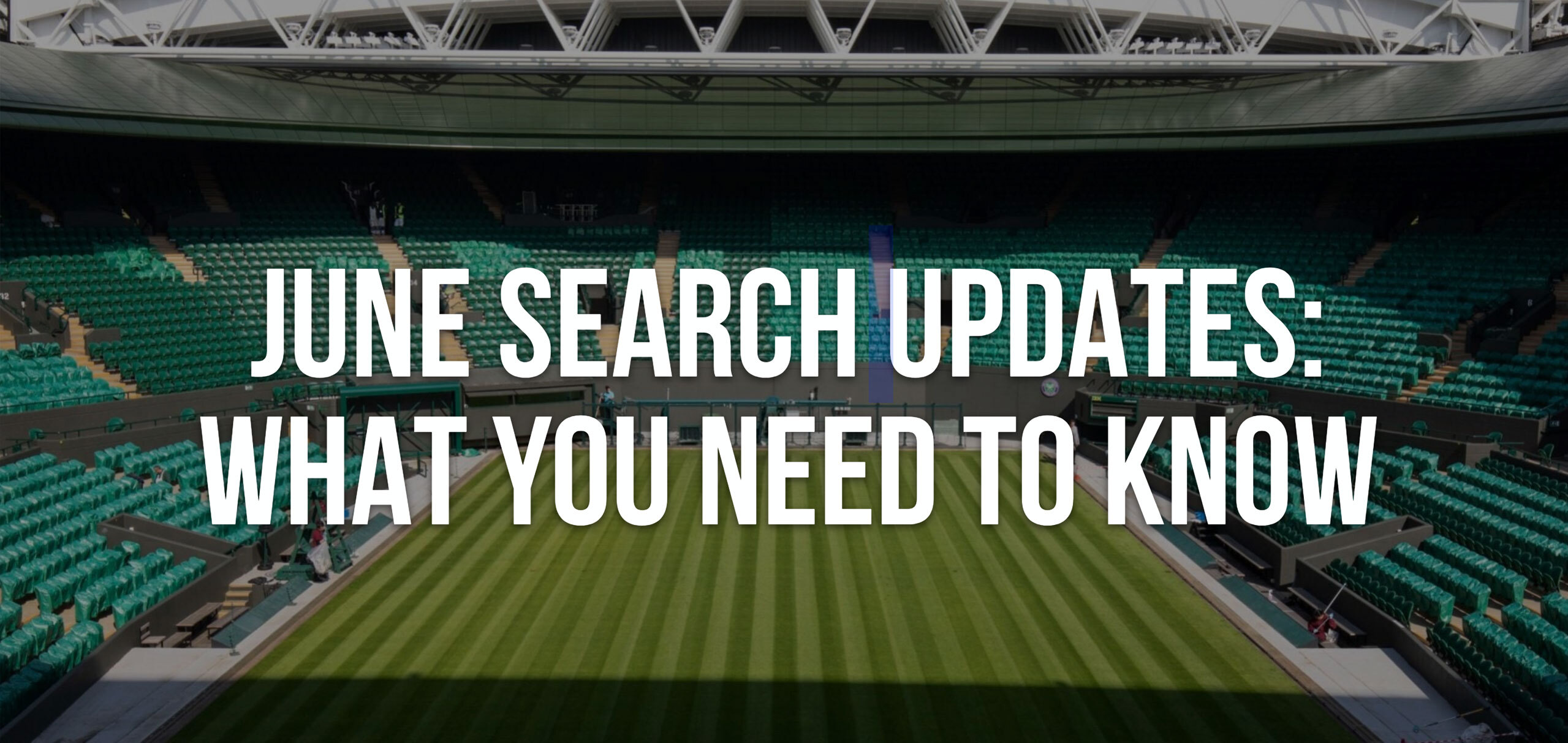 June Search Updates Blog