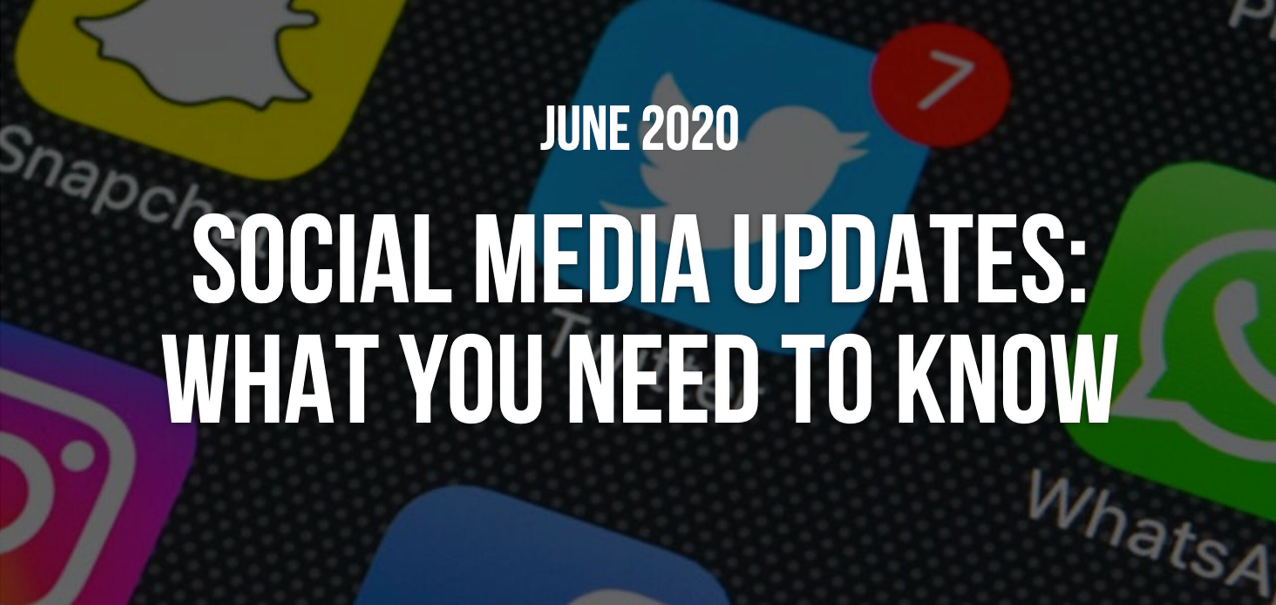 Latest Social Media News June 2020