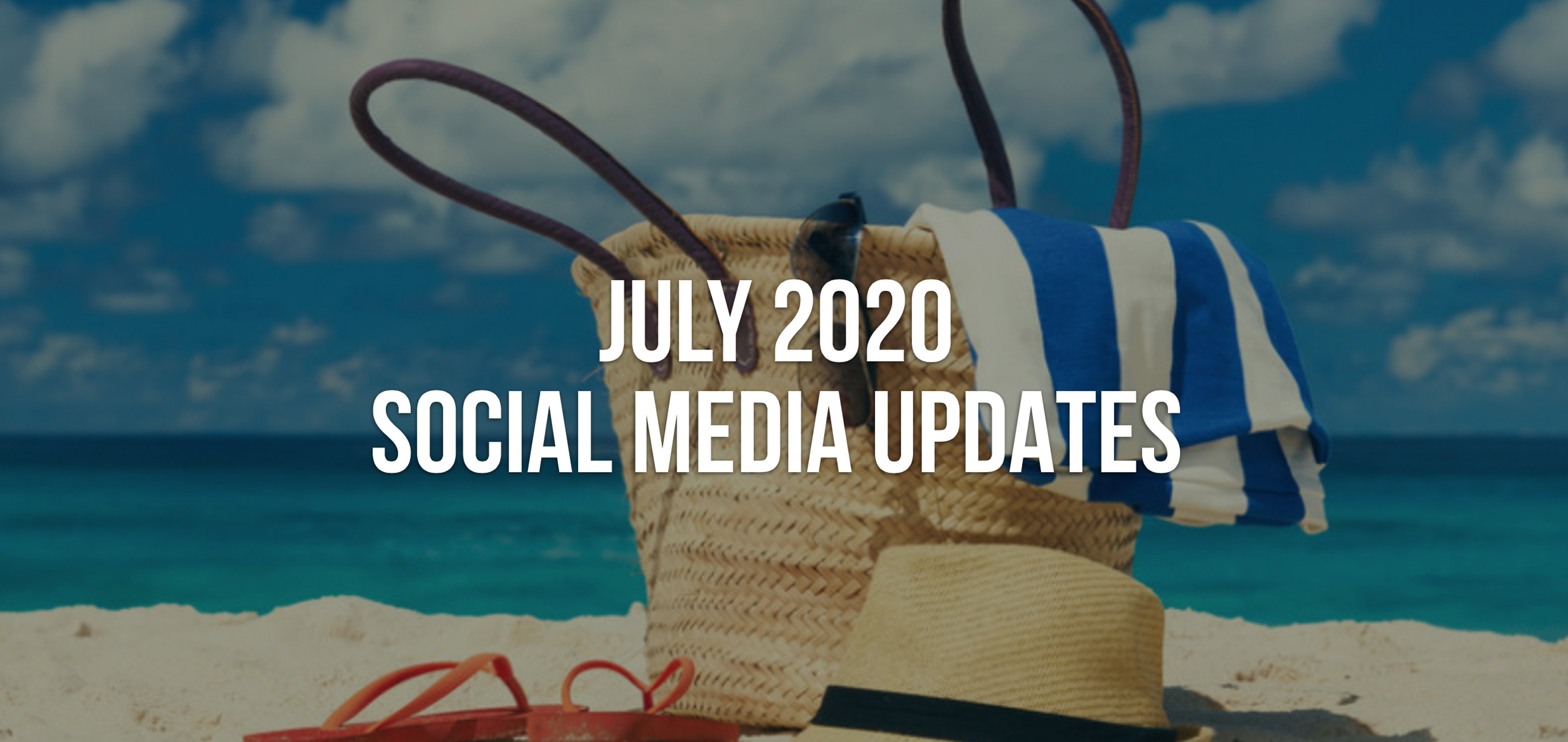 July 2020 Social Media News & Updates