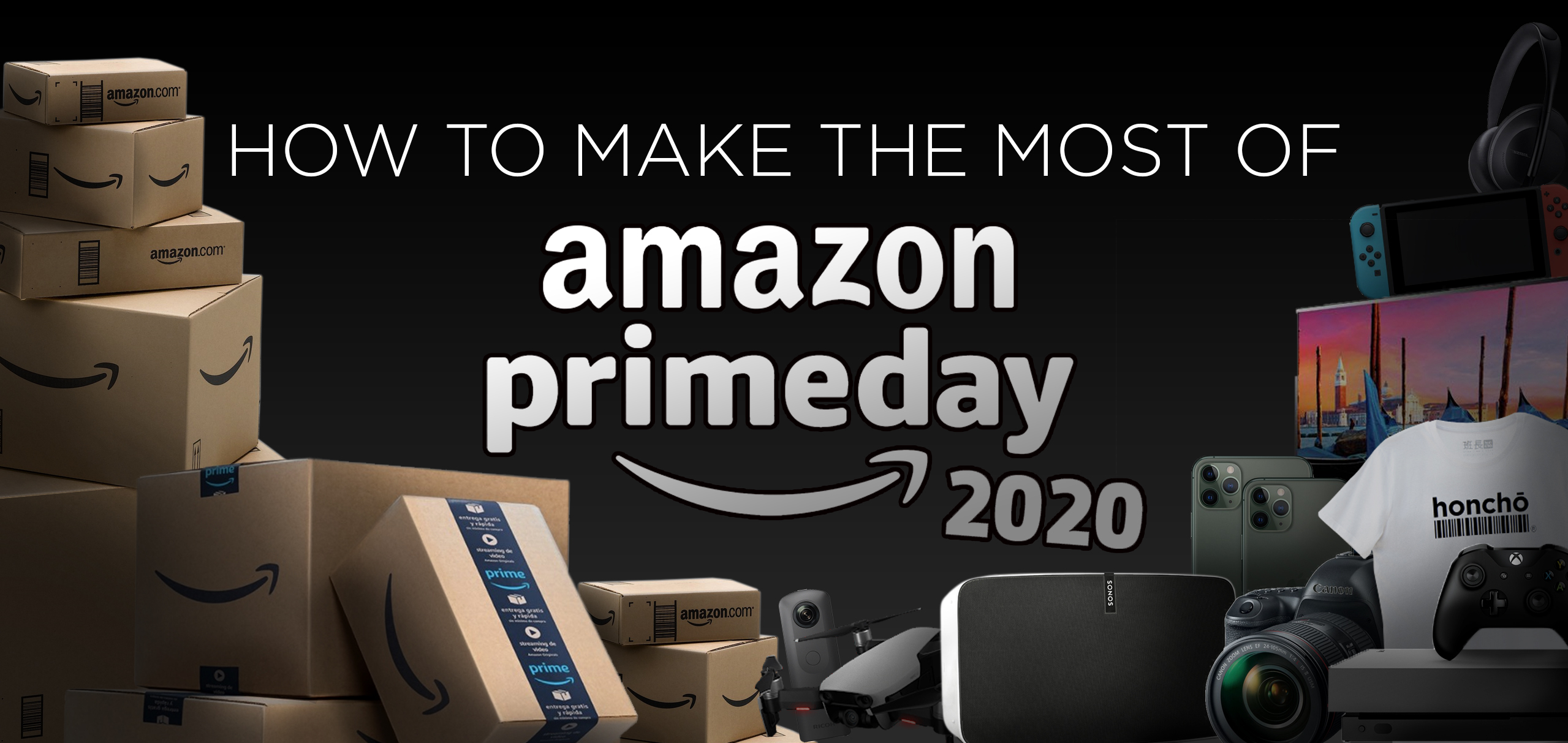 Making the most of Amazon Prime Day