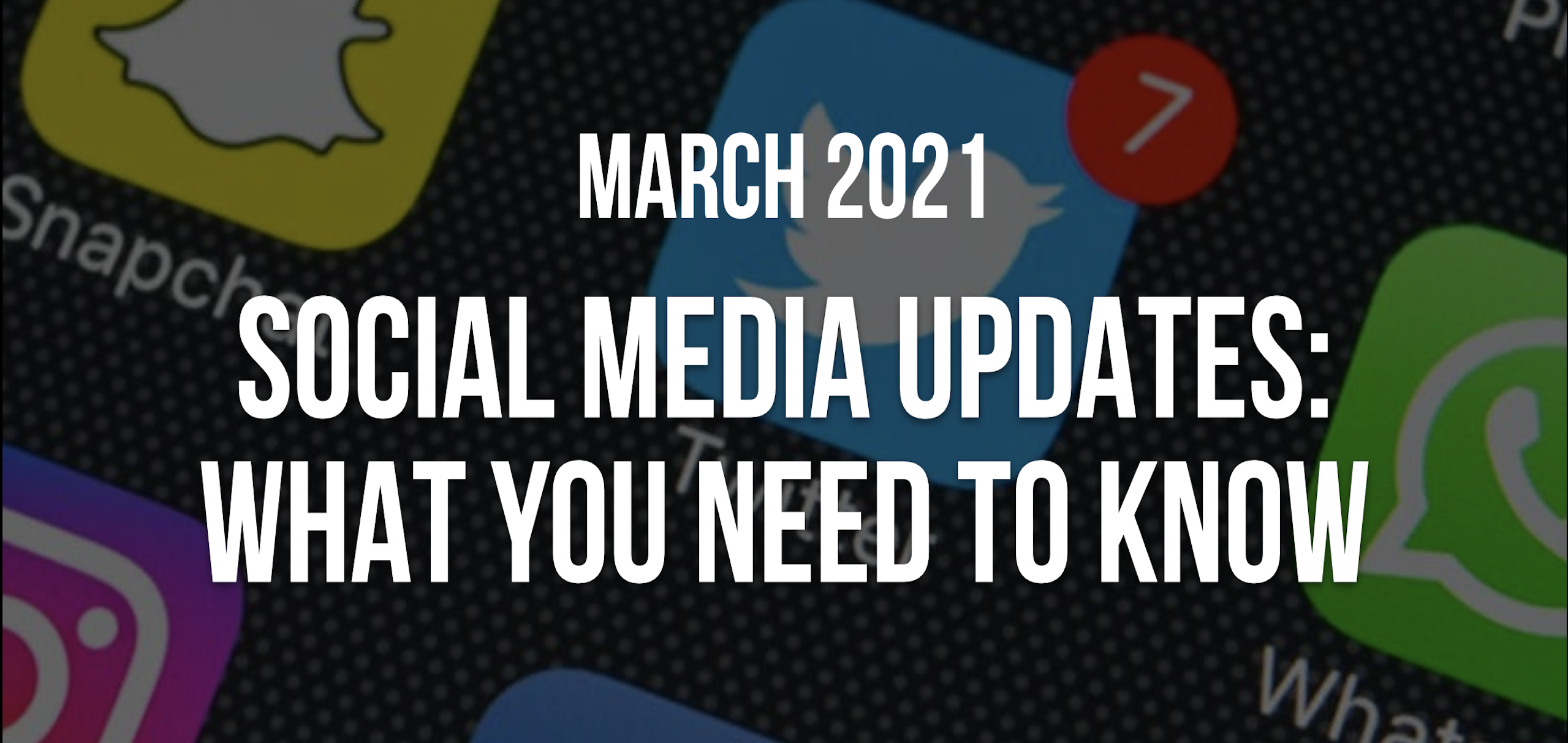 March 2021 Social Updates