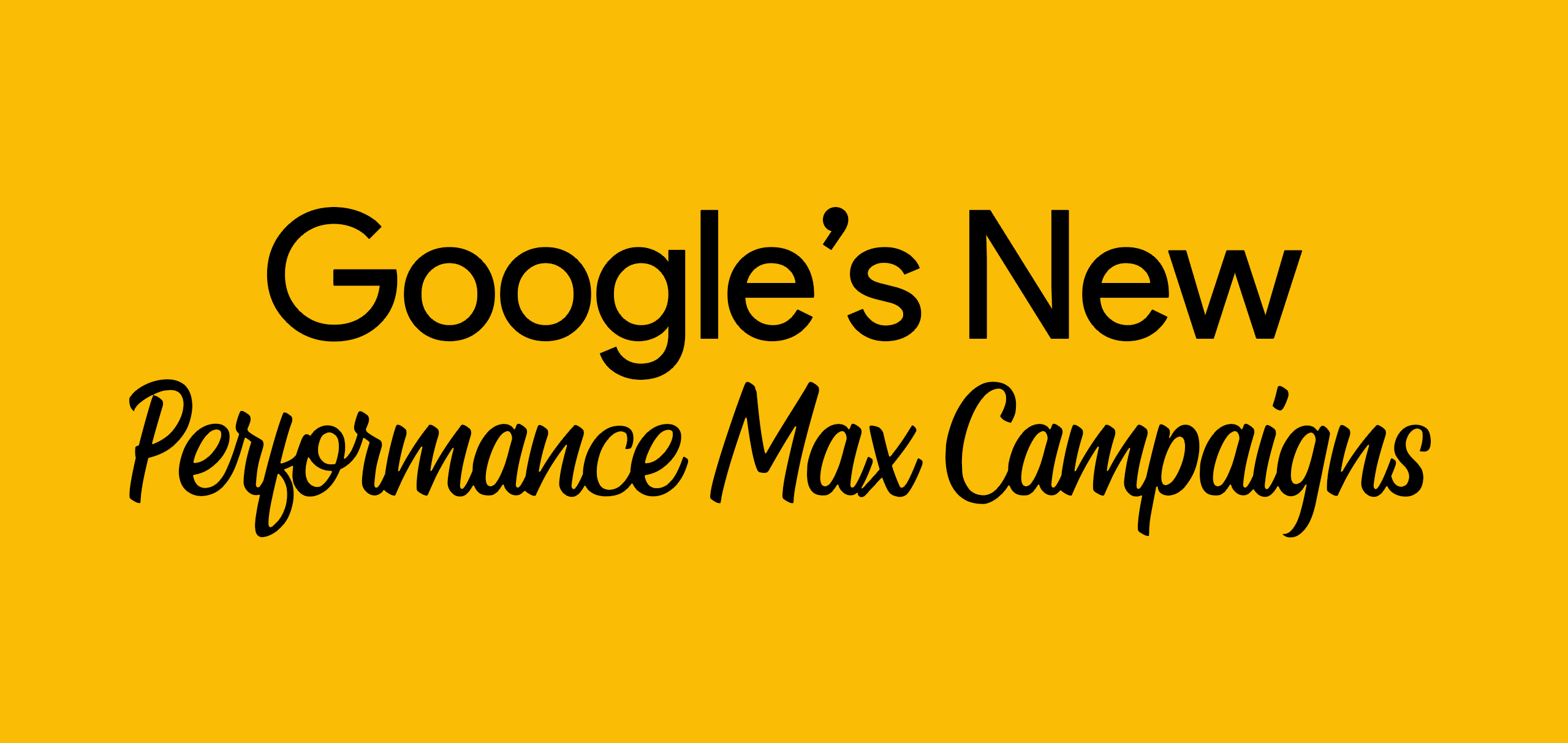 What do we know about Performance Max campaigns